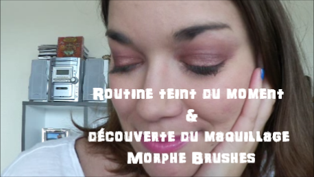 routine teint du moment + découverte du maquillage Morphe Brushes